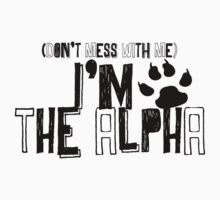 I Am The Alpha by thescudders