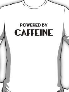 Powered By Caffeine T-Shirt