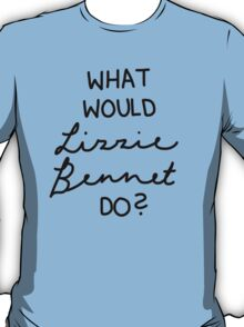 What Would Lizzie Bennet Do? T-Shirt