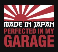 Made In Japan PERFECTED IN MY GARAGE (1) by PlanDesigner
