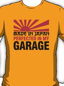 Made In Japan PERFECTED IN MY GARAGE (3) T-Shirt