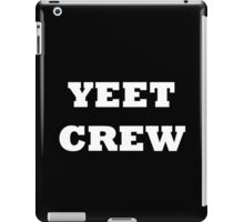 A Yeet - er's Must Have iPad Case/Skin