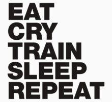 EAT CRY TRAIN SLEEP REPEAT by s2ray