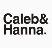 Caleb & Hanna - white text by PirateShip