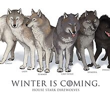 WINTER IS COMING- House Stark Direwolves by Dailen Ogden