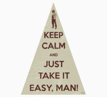 Keep calm and just take it easy man Kids Clothes