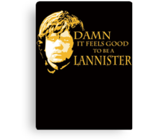 Damn It Feels Good To Be A Lannister Canvas Print