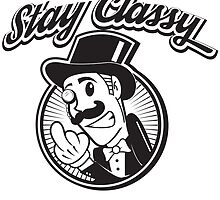 Stay Classy by joebarondesign