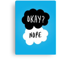 No, it is NOT OKAY Canvas Print