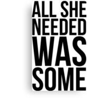 Childish Gambino - All she needed was some - w/o Images Canvas Print