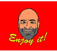 Enjoy it! with Brody Stevens Photographic Print