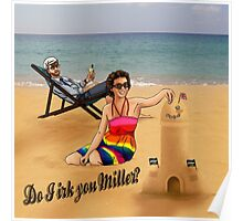 Do I irk you Miller? (Broadchurch) Poster