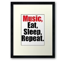 Music  Eat Sleep Repeat Framed Print
