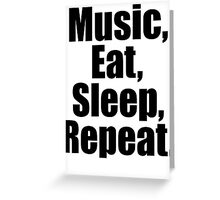 Music  Eat Sleep Repeat Greeting Card
