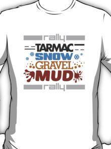 Rally – tarmac snow gravel mud (4) T-Shirt