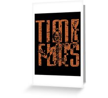 From Time To Time Greeting Card