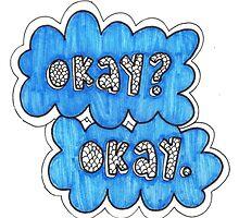 Okay? Okay. by wowords-ig