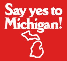 Say Yes To Michigan! by ixrid