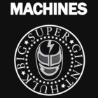 Machines by DDTees