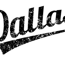 Distressed Retro Dallas LogoThis Distressed Retro Dallas Logo design is a great gift for anyone from Dallas. by kwg2200