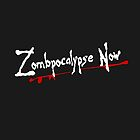 Zombpocalypse Now by ixrid
