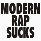 Modern Rap Sucks by ixrid