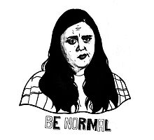 """""""Be Normal"""" // Rae Earl // My Mad Fat Diary by Kayleigh Brookes"""
