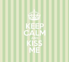 Keep Calm and Kiss Me - Green Stripes by sitnica