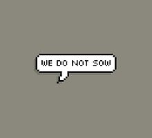 we do not sow by shadowmoses