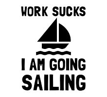 Work Sucks Sailing by AmazingMart