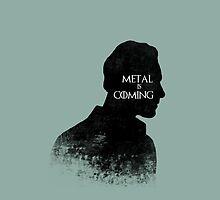 METAL IS COMING by SallySparrowFTW