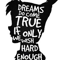 Dreams Peter Pan Quote Silhouette   by The Pickled Pineapple