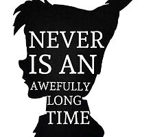 Peter Pan Quote Silhouette -- Never Is by Alyssa Clark