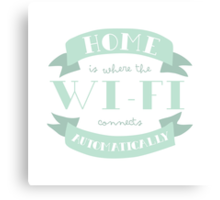 Home Is Where The Wi-Fi Connects Automatically (Mint) Canvas Print