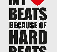 My heart beats because of hard beats  by badbugs