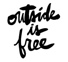Outside Is Free : Black Lettering by finnllow