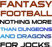 FANTASY FOOTBALL by grumpy4now