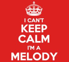 I can't keep calm, Im a MELODY by icant