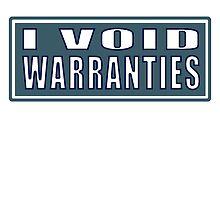 I void warranties by TswizzleEG
