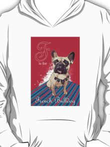 F is for French Bulldog T-Shirt