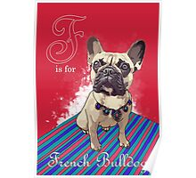 F is for French Bulldog Poster