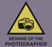 Beware Of The Photographer by DesignFactoryD