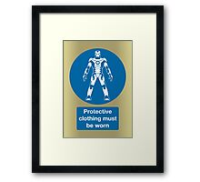 Protective Clothing Must be Worn Framed Print