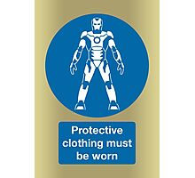 Protective Clothing Must be Worn Photographic Print