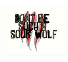 Don't be such a sour wolf Art Print