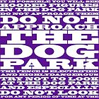 The Dog Park, white font by SuperGeek7191