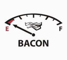 Running On Empty : Bacon by DesignFactoryD