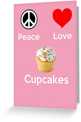 Peace Love & Cupcakes ( Pink Greeting Card & Postcard ) by PopCultFanatics