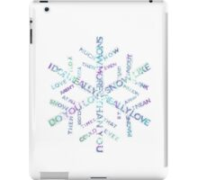 I love snow more than you! iPad Case/Skin