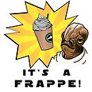 It's A Frappe! by Amertastic